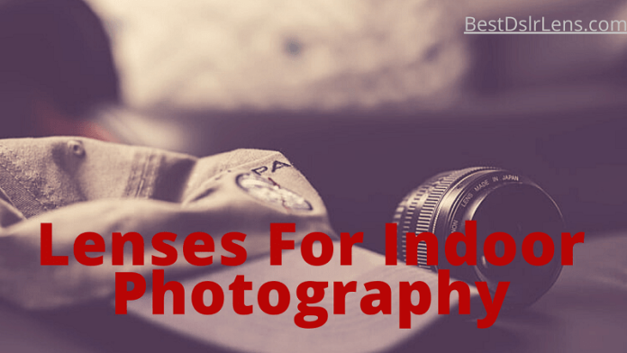Best Lenses For Indoor Photography